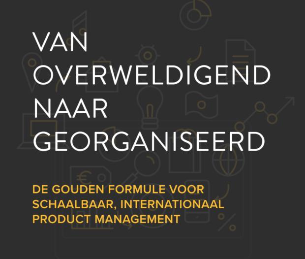 De gouden formule voor schaalbaar, internationaal product management