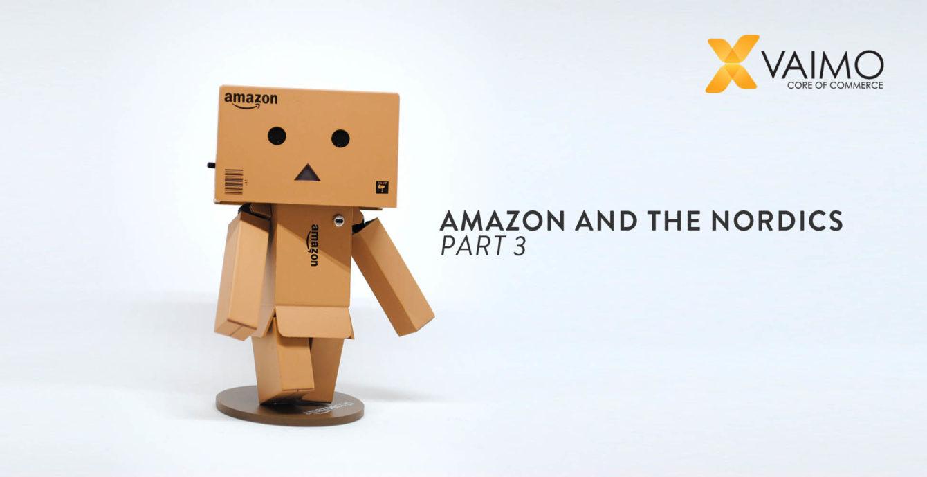 Amazon ja Pohjoismaat osa 3