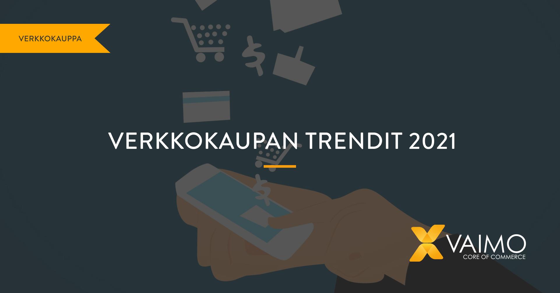 Verkkokaupan trendit 2021