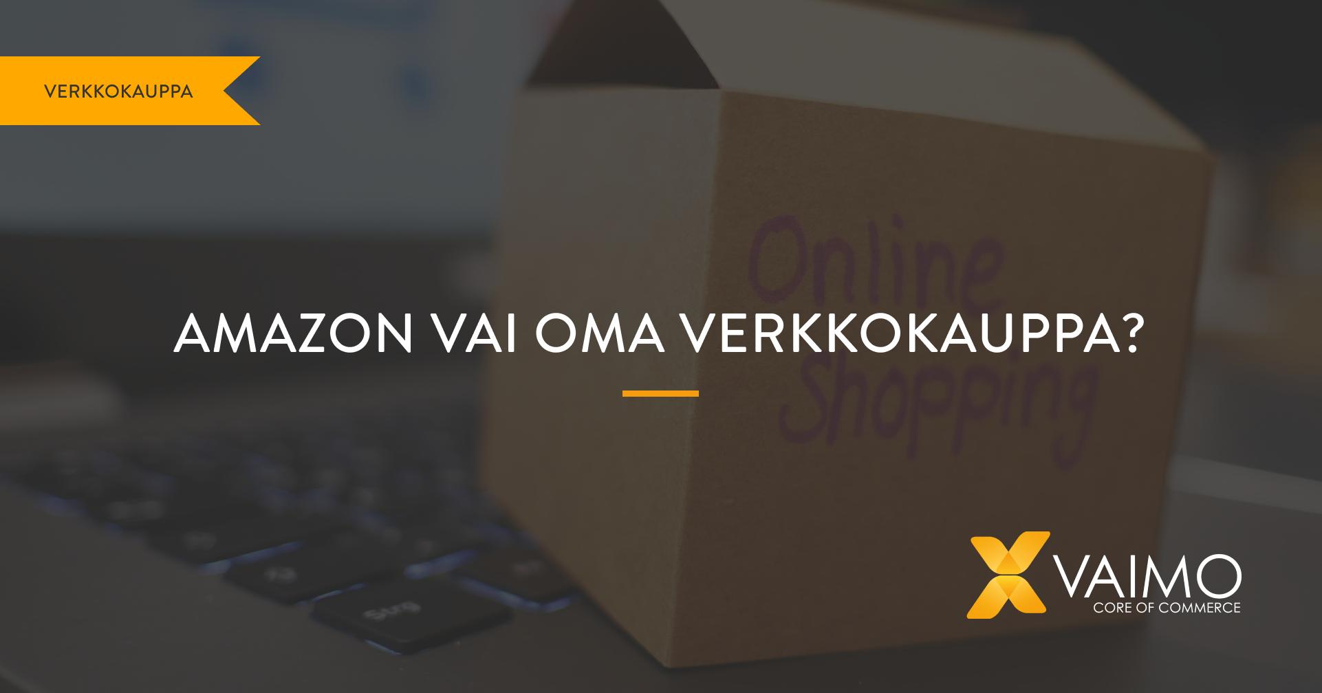 Amazon vai oma verkkokauppa