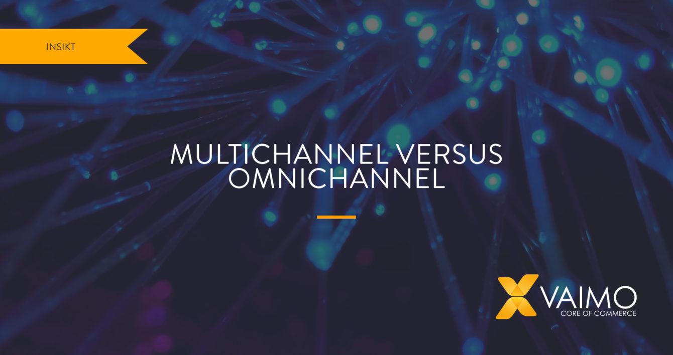 Multichannel og omnichannel