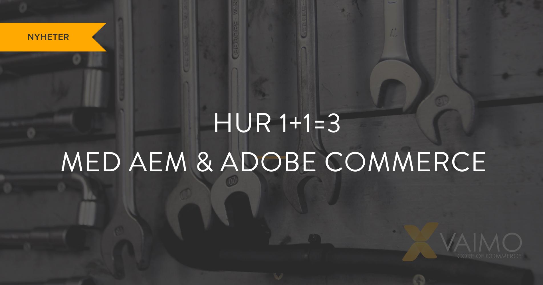 AEM + Adobe Commerce